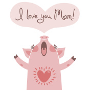 Greeting card for mom with cute piglet. Sweet pig declaration of love