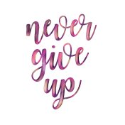 never give up calligraphy in neon look