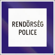 Hungarian road sign - Police. Rendorseg means police in Hungarian