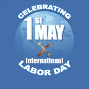 Celebrating First May International Labor day