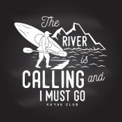 The River is calling and i must go